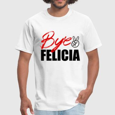 Bye Felicia Meme Bye Felicia Friday  - Men's T-Shirt