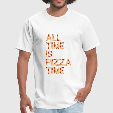 Pepperoni Quotes ALL TIME IS PIZZA TIME - Men's T-Shirt