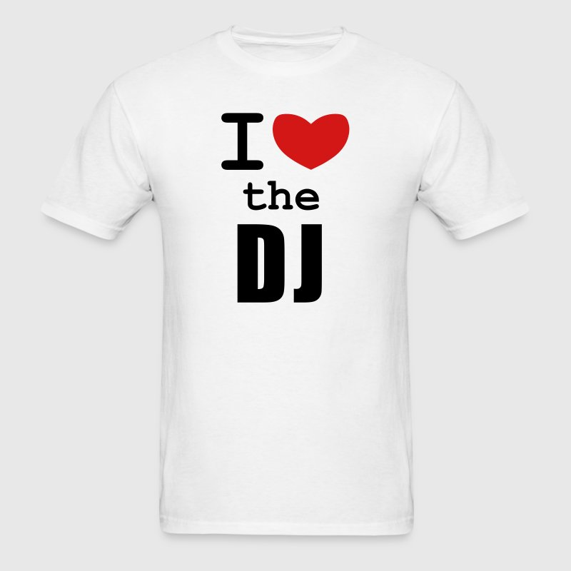 I Love the DJ - Men's T-Shirt
