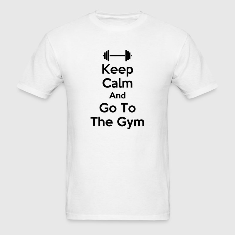 Keep Calm And Go To The Gym - Men's T-Shirt