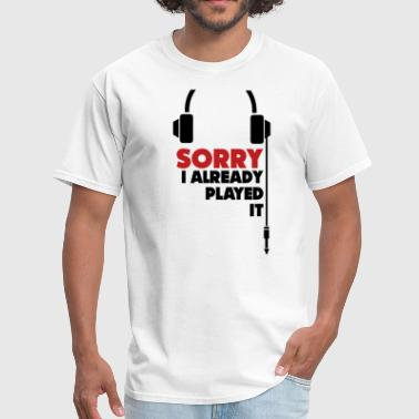 sorry_i_already_played_it_3 - Men's T-Shirt