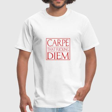 Famous Poets Carpe That Fucking Diem - Men's T-Shirt