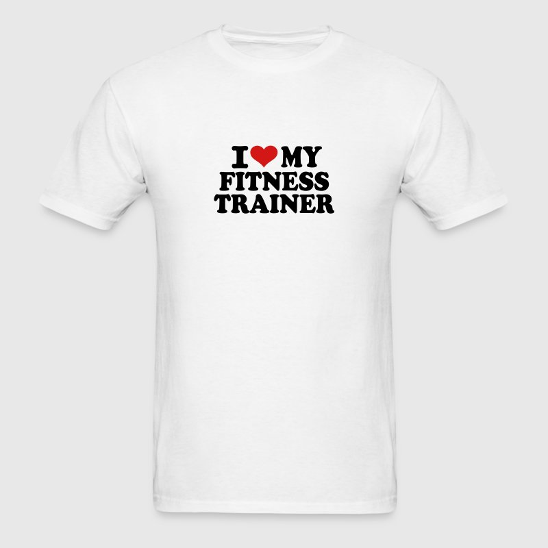 I love my Fitness Trainer - Men's T-Shirt
