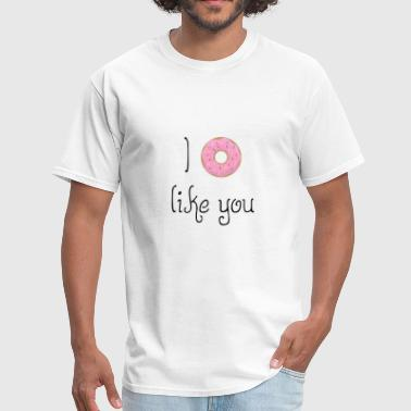 Provocative Quotes: I Donut Like You - Men's T-Shirt