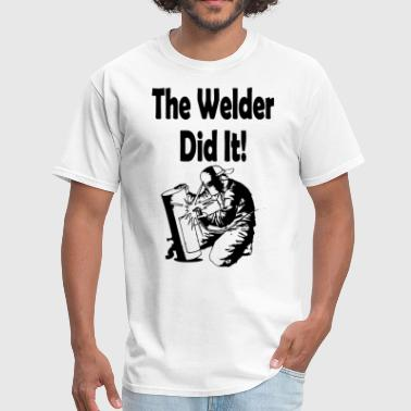 Welder Chick Welder Maternity The Welder did it Maternity Perso - Men's T-Shirt