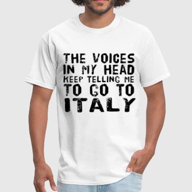 Sol the voices in my head keep telling me to go to ita - Men's T-Shirt