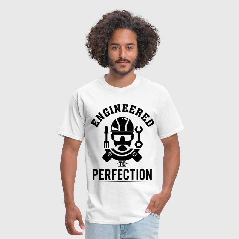 Engineered to Perfection! - Men's T-Shirt