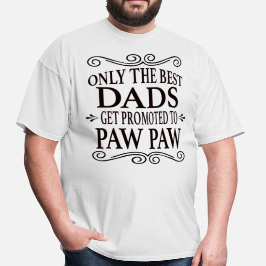 4296431c Only the best Dads Get Promoted to Paw Paw Men's T-Shirt | Spreadshirt