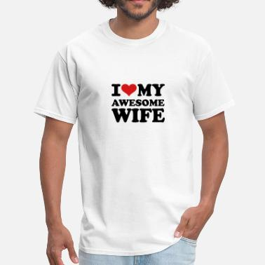 I Love My Awesome Wife I love my awesome wife - Men's T-Shirt