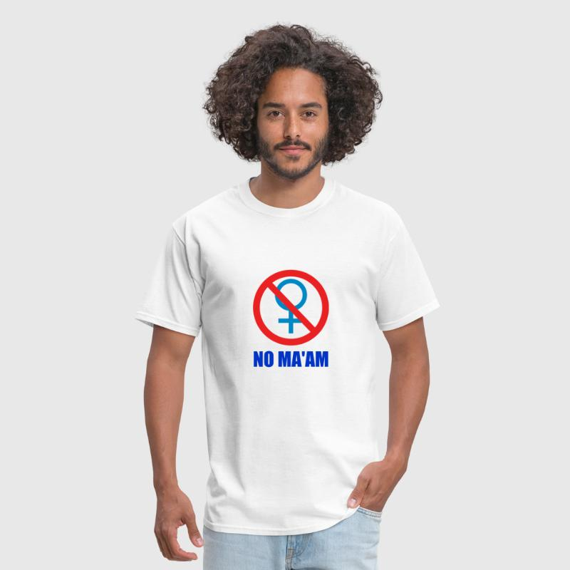 No Ma'am - Men's T-Shirt