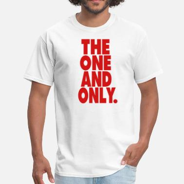 One N Only THE ONE AND ONLY. - Men's T-Shirt