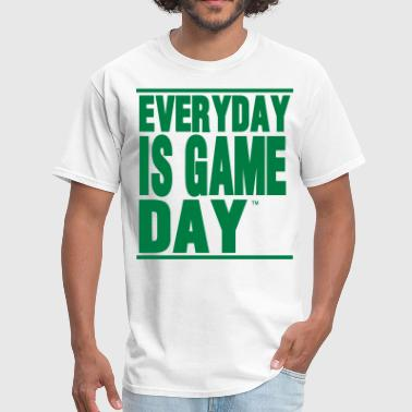 EVERYDAY IS GAME DAY - Men's T-Shirt