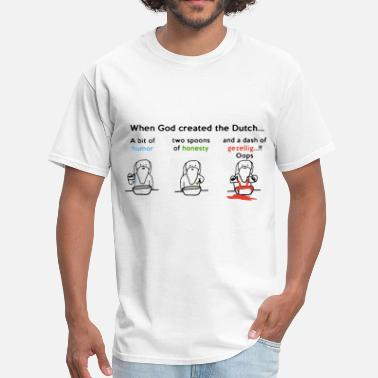 Dutch when god created the dutch a bit of humor two spoo - Men's T-Shirt