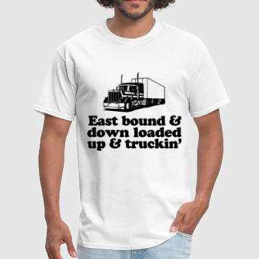Sleep With Mechanic East Bound and Down Loaded Up and Truckin Unisex T - Men's T-Shirt