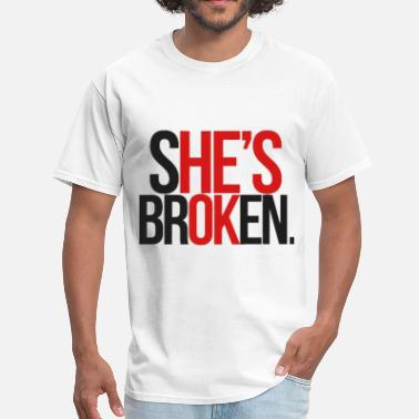 He For She She is broken, he is okay - Men's T-Shirt