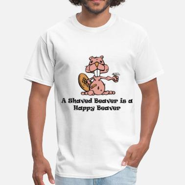 Shaved A Shaved Beaver is a Happy Beaver - Men's T-Shirt