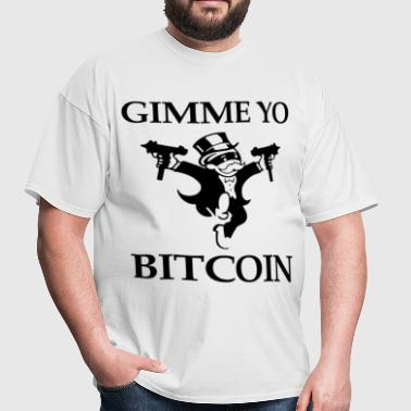 Gimme Yo Bitcoin T Shirt - Men's T-Shirt