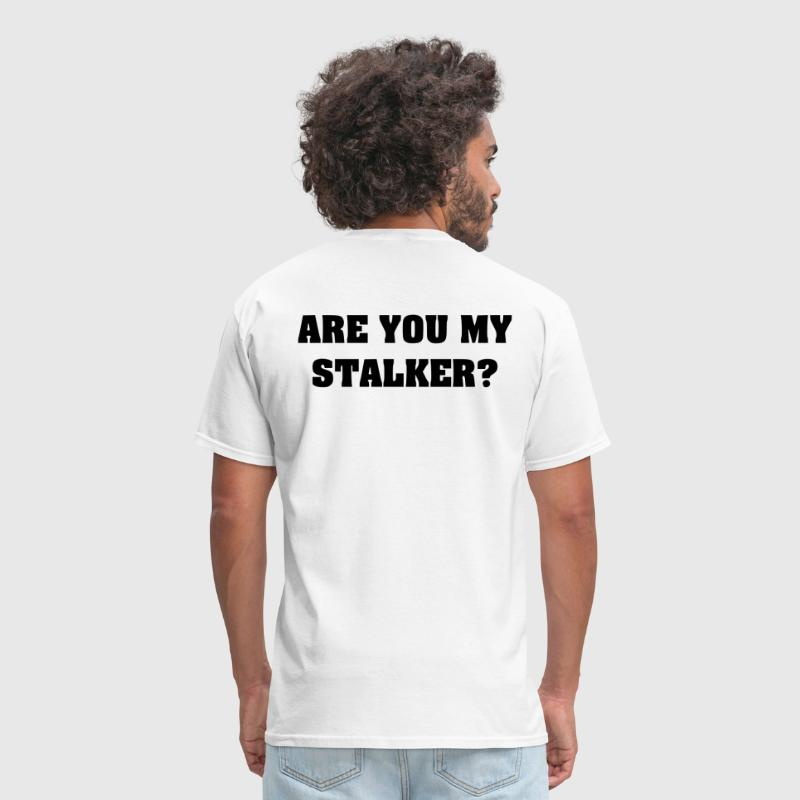 Are You My Stalker? (on back) - Men's T-Shirt