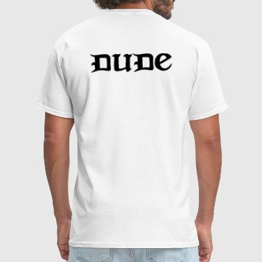 Dude Wheres My Car Dude Sweet T-shirt - Men's T-Shirt