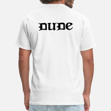Whats Mine Say Dude Sweet T-shirt - Men's T-Shirt