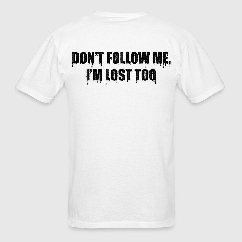 Dont Follow Me, Im lost too motorcycle - Men's T-Shirt