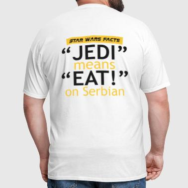Star Wars Facts: Jedi means Eat! on Serbian - Men's T-Shirt