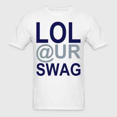 LOL @ UR SWAG Vector - Men's T-Shirt