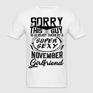 This Guy Is Taken By A Super Sexy November Girlfr - Men's T-Shirt