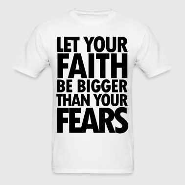 Great motivational quote about fear - Men's T-Shirt