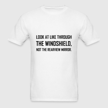 Look Life Through Windshield - Men's T-Shirt