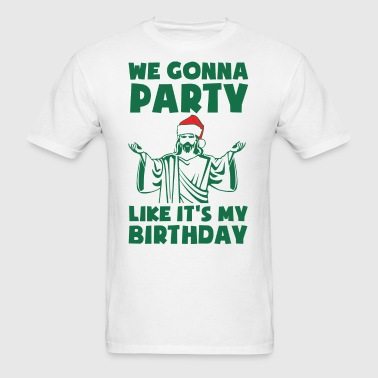 Party Like It's A Christmas Birthday - Men's T-Shirt