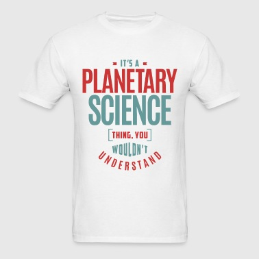 Planetary Science Thing - Men's T-Shirt