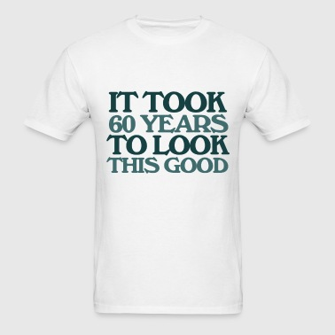 60 Years Birthday Funny - Men's T-Shirt