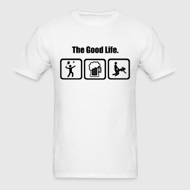 Badminton The Good Life - Men's T-Shirt