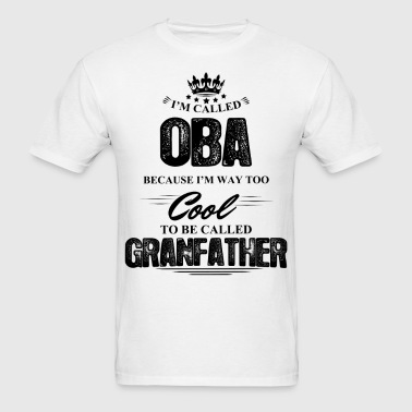 I'm Called Oba Because... - Men's T-Shirt