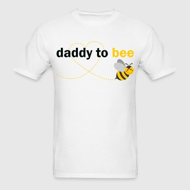 Daddy To Bee - Men's T-Shirt