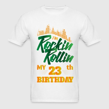 Rockin Rollin 23th Year Birthday Occasion - Men's T-Shirt