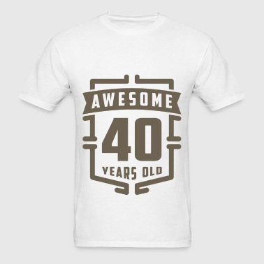 Awesome 40 Years Old - Men's T-Shirt