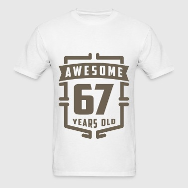 Awesome 67 Years Old - Men's T-Shirt