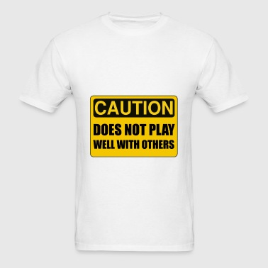 Does Not Play Well With - Men's T-Shirt