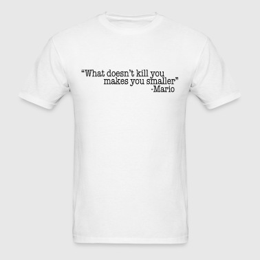 Funny motivational Super Mario joke - Men's T-Shirt