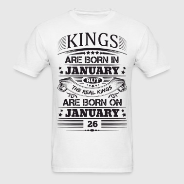 Real Kings Are Born On January 26 - Men's T-Shirt