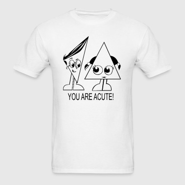 You are acute - Men's T-Shirt
