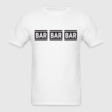 Bar Bar Bar - Men's T-Shirt