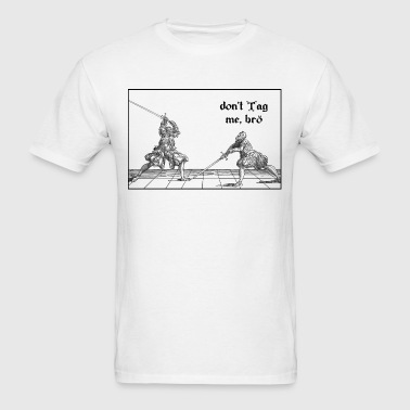 don't Tag me bro - Men's T-Shirt