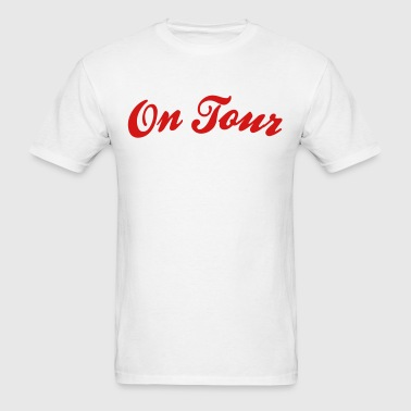 on tour - Men's T-Shirt