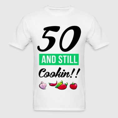 50_and_still_cookin - Men's T-Shirt