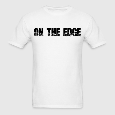 On The Edge - Men's T-Shirt