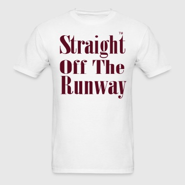 STRAIGHT OFF THE RUNWAY - Men's T-Shirt