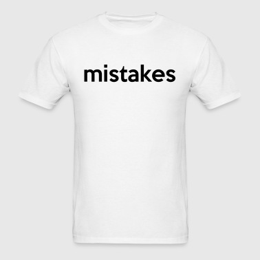 mistakes - Men's T-Shirt